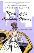Marriage on Madison Avenue ebook by Lauren Layne
