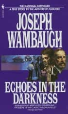 Echoes in the Darkness ebook by Joseph Wambaugh