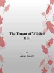 The Tenant of Wildfell Hall ebook by Anne Brontë