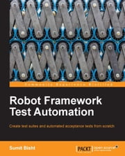 Robot Framework Test Automation ebook by Sumit Bisht