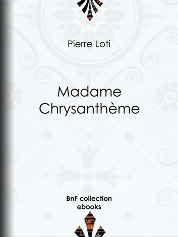 Madame Chrysanthème ebook by Pierre Loti