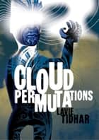 Cloud Permutations ebook by Lavie Tidhar