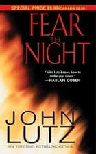 Fear The Night ebook by John Lutz