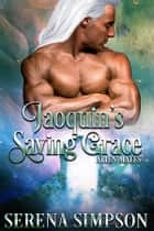 Joaquin's Saving Grace ebook by Serena Simpson