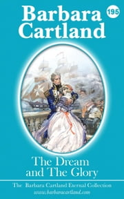 The Dream and the Glory ebook by Barbara Cartland