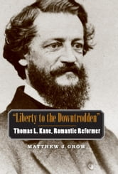 """Liberty to the Downtrodden"" ebook by Grow, Matthew J."