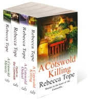 The Cotswold Mysteries Collection - A Cotswold Killing, A Cotswold Ordeal, Death in the Cotswolds, A Cotswold Mystery ebook by Rebecca Tope