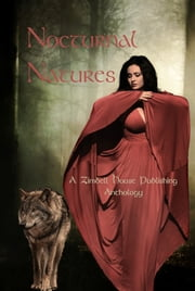 Nocturnal Natures ebook by Zimbell House Publishing