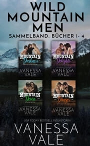 Wild Mountain Men Sammelband - Bücher 1 - 4 - Wild Mountain Men eBook by Vanessa Vale