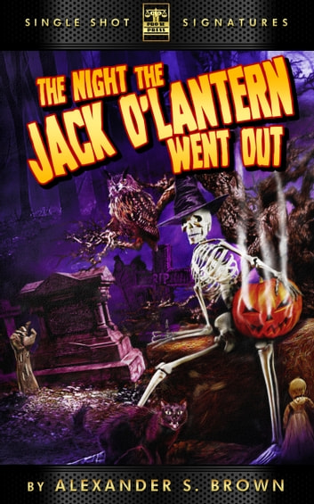 The Night the Jack O'Lantern Went Out ebook by Alexander S. Brown