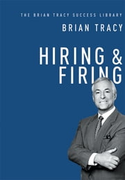 Hiring & Firing (The Brian Tracy Success Library) ebook by Brian Tracy