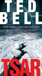 Tsar - A Thriller ebook by Ted Bell