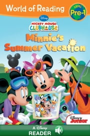 World of Reading: Mickey Mouse Clubhouse: Minnie's Summer Vacation - A Disney Read-Along (Level Pre-1) ebook by Disney Book Group, Bill Scollon