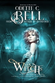 Witch's Bell Book Four ebook by Odette C. Bell