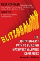 Blitzscaling: The Lightning-Fast Path to Building Massively Valuable Companies ebook by Reid Hoffman, Chris Yeh
