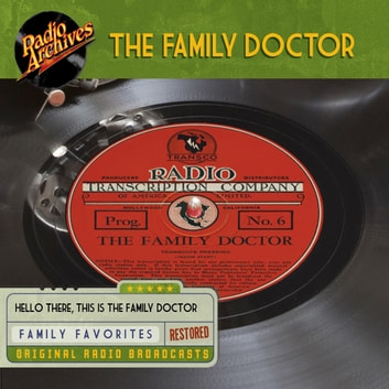 The Family Doctor audiobook by The Transcription Company Of America