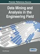 Data Mining and Analysis in the Engineering Field ebook by Vishal Bhatnagar