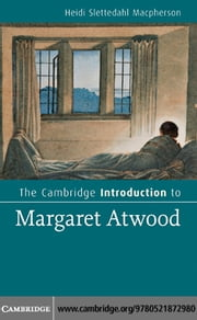 The Cambridge Introduction to Margaret Atwood ebook by Macpherson, Heidi Slettedahl
