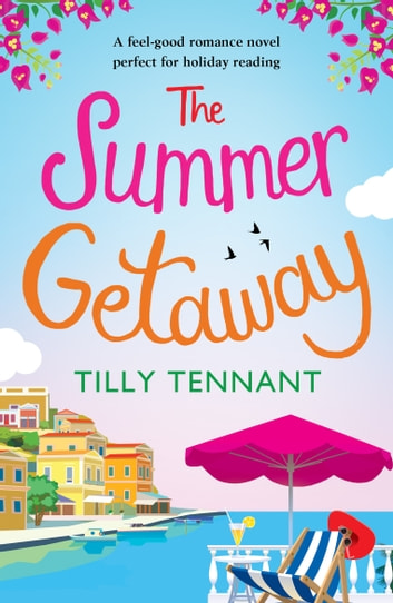 The Summer Getaway - A feel good holiday read 電子書 by Tilly Tennant