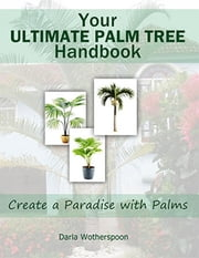 Your Ultimate Palm Tree Handbook ebook by Darla Wotherspoon