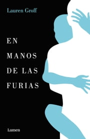 En manos de las furias ebook by Lauren Groff