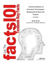e-Study Guide for: Commercialization of Innovative Technologies: Bringing Good Ideas into Practice by C. Joseph Touhill, ISBN 9780470230077 ebook by Cram101 Textbook Reviews