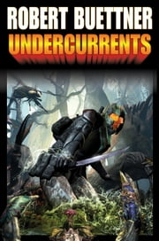 Undercurrents ebook by Robert Buettner