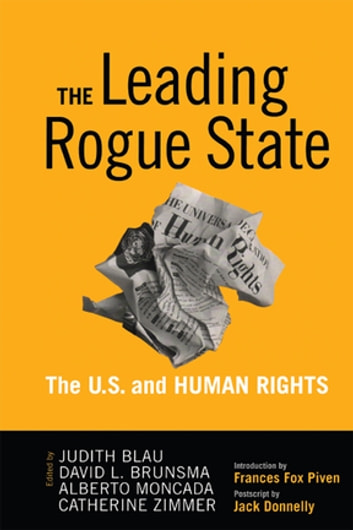 Leading Rogue State - The U.S. and Human Rights ebook by Judith R. Blau,David L. Brunsma,Alberto Moncada,Catherine Zimmer