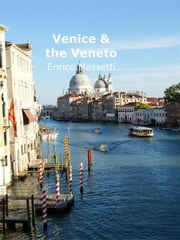 Venice and the Veneto - With day trips to Verona, Vicenza and Padua ebook by Enrico Massetti