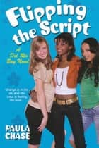 Flipping the Script ebook by Paula Chase