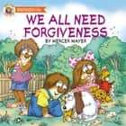 We All Need Forgiveness eBook by Mercer Mayer