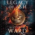 Legacy of Ash audiobook by Matthew Ward