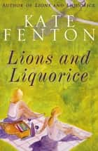 Lions And Liquorice eBook by Kate Fenton