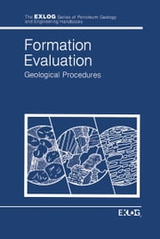 Formation Evaluation - Geological Procedures ebook by EXLOG/Whittaker
