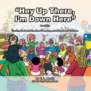 """Hey Up There, I'm Down Here"" - Tracking the Social Emotional Development of Infants and Toddlers ebook by C.L. Martin"