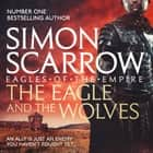 The Eagle and the Wolves (Eagles of the Empire 4) - Cato & Macro: Book 4 audiobook by Simon Scarrow