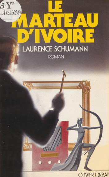 Le Marteau d'ivoire ebook by Laurence Schumann