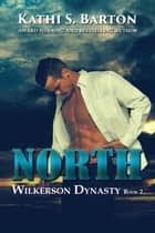 North ebook by Kathi S. Barton