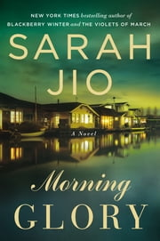 Morning Glory - A Novel ebook by Sarah Jio