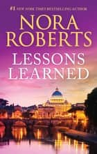 Lessons Learned ebook by Nora Roberts