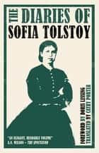 The Diaries of Sofia Tolstoy ebook by Sofia Tolstoy, Cathy Porter