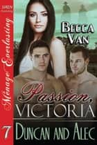 Passion, Victoria 7: Duncan and Alec ebook by