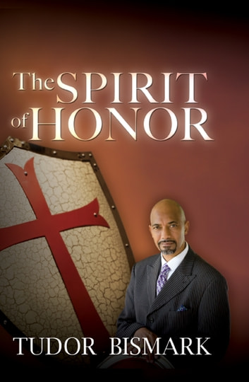 The Spirit of Honor ebook by Tudor Bismark