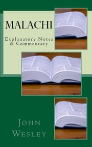 Malachi - Explanatory Notes & Commentary ebook by John Wesley