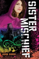 Sister Mischief ebook by Laura Goode