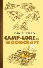Camp-Lore and Woodcraft ebook by Daniel Beard