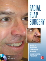 Facial Flaps Surgery ebook by Glenn Goldman, Leonard Dzubow, Christopher Yelverton
