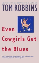 Even Cowgirls Get the Blues ebook by Tom Robbins