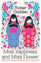 Miss Happiness and Miss Flower ebook by Rumer Godden, Gary Blythe