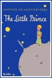 The Little Prince (Illustrated) - [Illustrated Edition - Unabridged] ebook by Antoine de Saint-Exupéry